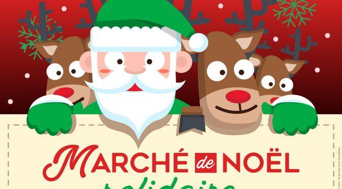 Samedi 30 novembre Marché de Noël solidaire 10h – 18h
